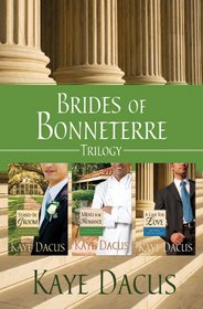 Brides of Bonneterre Trilogy: Stand-In Groom / Menu for Romance / A Case for Love