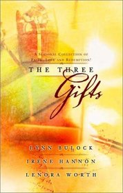 The Three Gifts: Gifts of Grace / One Special Christmas / I'll Be Home for Christmas