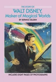 The Story of Walt Disney : Maker of Magical Worlds (Yearling Biography)