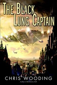 The Black Lung Captain (Tales of the Ketty Jay, Bk 2)