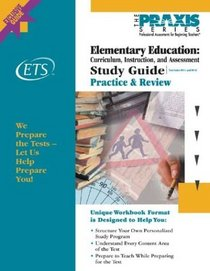 Elementary Education: Curriculum, Instruction, and Assessment Study Guide (Praxis Study Guides)
