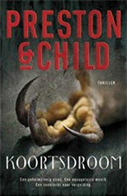 Koortsdroom (Fever Dream) (Pendergast, Bk 10) (Dutch Edition)