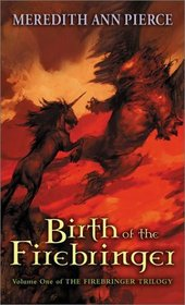 Birth of the Firebringer (Firebringer, Bk 1)
