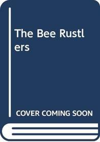 The Bee Rustlers