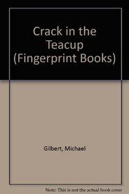 Crack in the Teacup (Fingerprint Books)