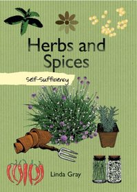 Herbs and Spices: Self-Sufficiency (The Self-Sufficiency Series)