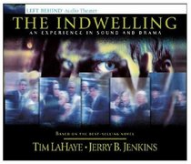 The Indwelling: An Experience in Sound and Drama (Left Behind (Radio Show Audio))