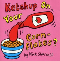 Ketchup on Your Cornflakes (Novelty Miniature)