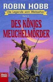 Die Legende vom Weitseher 2. Des Königs Meuchelmörder. Fantasy- Roman.