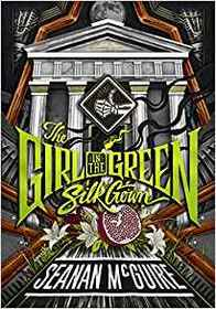 The Girl in the Green Silk Gown (Ghost Roads, Bk 2)