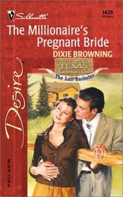 Millionaire's Pregnant Bride (Texas Cattleman's Club: The Last Bachelor, Bk 1) (Silhouette Desire, No 1420)