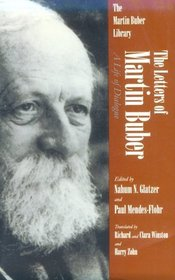 The Letters of Martin Buber: A Life of Dialogue (Martin Buber Library)