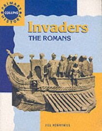 The Invaders and Settlers: The Romans (Collins Primary History)