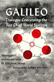 Dialogue Concerning the Two Chief World Systems: Ptolemaic and Copernican