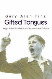 Gifted Tongues : High School Debate and Adolescent Culture (Princeton Studies in Cultural Sociology)