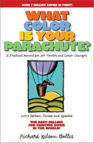 What Color Is Your Parachute 2003: A Practical Manual for Job-Hunters and Career (What Color Is Your Parachute)
