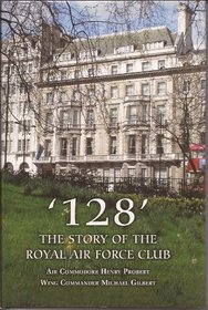 '128': The Story of the Royal Air Force Club