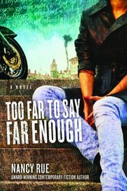 Too Far to Say Far Enough (Reluctant Prophet, Bk 3)