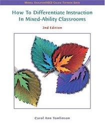 How to Differentiate Instruction in Mixed Ability Classrooms (2nd Edition) (ASCD)