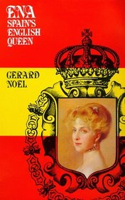 Ena: Spain's English Queen