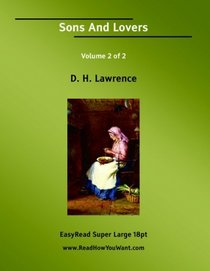 Sons And Lovers Volume 2 of 2: [EasyRead Super Large 18pt Edition]