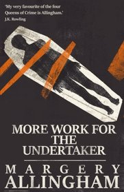 More Work for the Undertaker (A Campion Mystery)