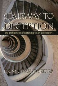 Stairway to Deception: The Defilement of Listening to an Evil Report