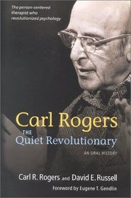 Carl Rogers: The Quiet Revolutionary an Oral History