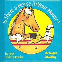 Is There a Horse in Your House (Super Chubbies)