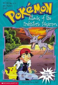 Attack of the Prehistoric Pokemon (Pokemon Chapter Book #3)