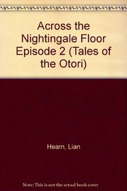 Across the Nightingale Floor, Episode 2: Journey To Inuyama (Tales of the Otori, Book 1)