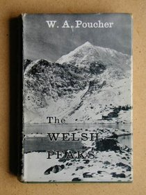 The Welsh peaks: A pictorial guide to walking in this region and to the safe ascent of its principal mountain groups,
