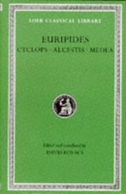 Euripides: Cyclops, Alcestis, Medea (Loeb Classical Library)