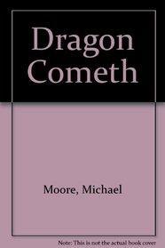 Dragon Cometh