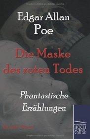 Die Maske des roten Todes: Phantastische Erzaehlungen (Classic Pages) (German Edition)