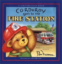 Corduroy Goes to the Fire Station:  A Lift-the-Flap Book
