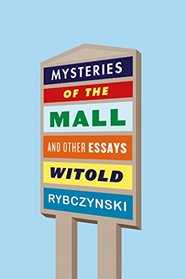 Mysteries of the Mall: And Other Essays
