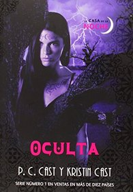 Oculta / Hidden (House of the Night) (Spanish Edition)