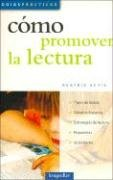 Como Promover La Lectura / How to Promote Reading (Guias Practicas / Practical Guides)