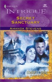 Secret Sanctuary (Moriah's Landing, Bk 1) (Harlequin Intrigue, No 650)