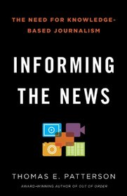 Informing the News: The Need for Knowledge-Based Journalism (Vintage)
