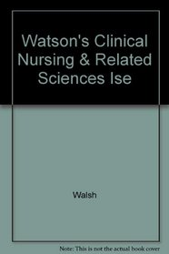 Watson's Clinical Nursing & Related Sciences Ise