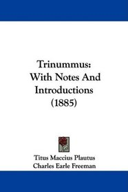 Trinummus: With Notes And Introductions (1885)