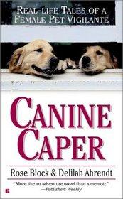 Canine Caper: Real-Life Tales of a Female Pet Vigilante