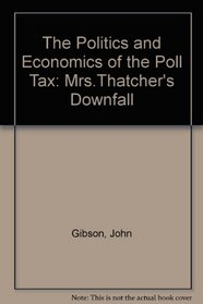 The Politics and Economics of the Poll Tax: Mrs.Thatcher's Downfall