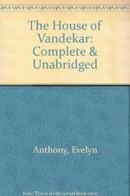 The House of Vandekar: Complete & Unabridged