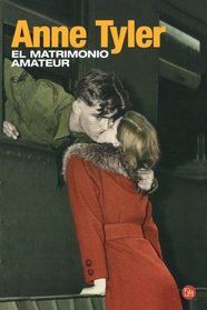 El matrimonio amateur (The Amateur Marriage) (Spanish Edition)