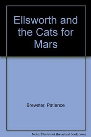 Ellsworth and the Cats for Mars