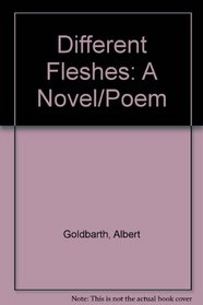 Different Fleshes: A Novel/Poem (103p)