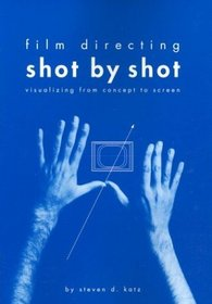 Film Directing: Shot by Shot : Visualizing from Concept to Screen (Michael Wiese Productions)